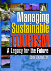 Managing Sustainable Tourism: A Legacy for the Future by Kaye Sung Chon, David L. Edgell (Hardback, 2006)