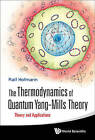 The Thermodynamics of Quantum Yang-Mills Theory: Theory and Applications by Ralf Hofmann (Hardback, 2011)