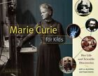 Marie Curie for Kids: Her Life and Scientific Discoveries, with 21 Activities and Experiments by Amy M. O'Quinn (Paperback, 2016)