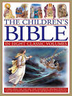 The Children's Bible: In Eight Classic Volumes: Stories from the Old and New Testaments, Specially Written for the Younger Reader, with Over 1600 Beautiful Illustrations by Anness Publishing (Paperback, 2011)