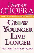 GROW YOUNGER - LIVE LONGER - Deepak Chopra /D.Simon -Ten steps to reverse ageing