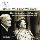 Ralph Vaughan Williams - : Where Hope is Shining (2008)