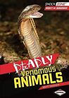 Deadly Venomous Animals by Matt Doeden (Hardback, 2013)