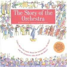 The Story of the Orchestra : Listen While You Learn about the Instruments, the Music and the Composers Who Wrote the Music! by Meredith Hamilton, Robert Levine and Robert T. Levine (2000, Hardcover, Teacher's Edition of Textbook)