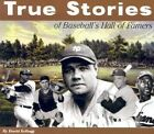 True Stories: Baseball by David Kellogg, Dave Kellogg, First Last (Paperback / softback, 2015)