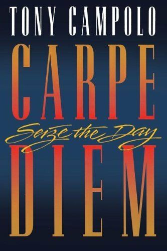 Carpe Diem By Tony Campolo. 9780849936807