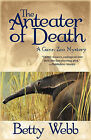 The Anteater of Death by Betty Webb (Paperback, 2010)