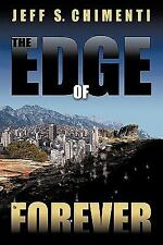 The Edge of Forever by Jeff S. Chimenti (2009, Paperback)