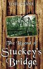 The Legend of Stuckey's Bridge by Lori Crane (Paperback / softback, 2013)
