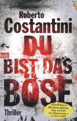 Du bist das Böse  Roberta Constantini  Thriller Taschenbuch  ++Ungelesen++