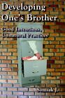 Developing One's Brother Good Intentions Unnatural Practices 9781420852394 J