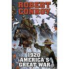 1920: America's Great War by Robert Conroy (Book, 2015)