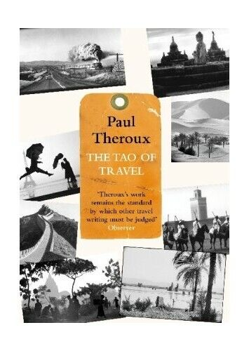 The Tao of Travel by Theroux, Paul 0241144647 FREE Shipping
