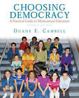 Choosing Democracy: A Practical Guide to Multicultural Education by Duane E. Campbell (Paperback, 2009)