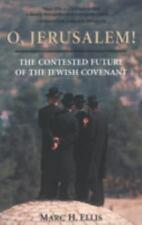 O, Jerusalem!: The Contested Future of the Jewish Covenant