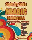 Side by Side Arabic: Dialogues in Modern Standard Arabic and Egyptian Colloquial Arabic by Matthew Aldrich (Paperback / softback, 2014)
