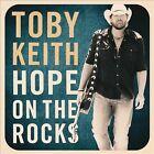 Hope on the Rocks by Toby Keith (CD, 2012, Show Dog Nashville)