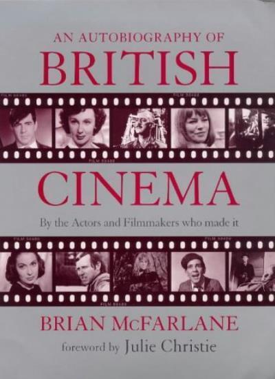An Autobiography of British Cinema (Methuen film) By Brian McFarlane