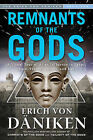 Remnants of the Gods: A Visual Tour of Alien Influence in Egypt, Spain, France, Turkey, and Italy by Erich von Daniken (Paperback, 2013)