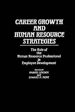 Career Growth and Human Resource Strategies : The Role of the Human Resource Pro