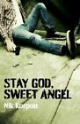 Stay God, Sweet Angel by Nik Korpon (Paperback, 2014)
