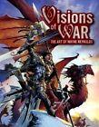 Visions of WAR: The Art of Wayne Reynolds by Wayne Reynolds (Hardback, 2013)