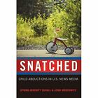 Snatched: Child Abductions in U.S. News Media by Leigh Moscowitz, Spring-Serenity Duvall (Hardback, 2015)