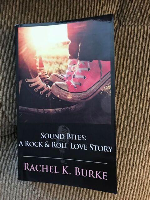 Sound Bites A Rock Roll Love Story By Rachel K Burke