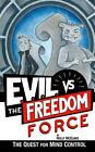 E.V.I.L. vs. the Freedom Force: The Quest for Mind Control by Holly McElwee (Paperback / softback, 2014)
