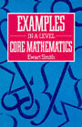 Examples in Advanced Level Core Mathematics by Ewart Smith (Paperback, 1990)