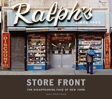 Store Front : The Disappearing Face of New York by James T. Murray and Karla...