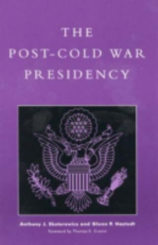 The Post-Cold War Presidency by Cronin, Thomas E.