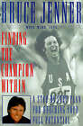 Finding the Champion Within: A Step-by-Step Plan for Reaching Your Full Potential by Bruce Jenner (Paperback, 1996)