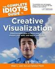 The Complete Idiot's Guide to Creative Visualization by Shari L. Just and Carolyn Flynn (2005, Paperback)