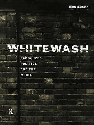 1 of 1 - Whitewash: Racialized Politics and the Media-ExLibrary