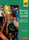 Revise for PE GCSE AQA A and AQA Games by Kirk Bizley (Paperback, 2002)