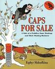 Caps for Sale: A Tale of a Peddler, Some Monkeys and Their Monkey Business by Esphyr Slobodkina (Paperback, 1999)