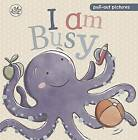 I am Busy: A pull-the-tab slide and see board book by Parragon (Board book, 2013)