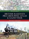 British Railways Pre-Grouping Atlas & Gazetteer by Crecy Publishing (Hardback, 2015)