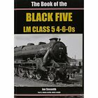 The Book of the Black Fives LM Class 5 4-6-0s: Part 5 : 44658-44799, 44997-44999: Part 5 by Ian Sixsmith (Hardback, 2015)