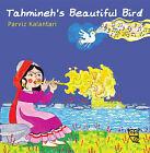 Tahmineh's Beautiful Bird by Parviz Kalantari (Hardback, 2015)