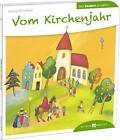 Vom Kirchenjahr den Kindern erzählt von Georg Schwikart (2014, Taschenbuch)