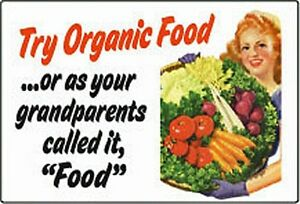 Try-Organic-Food-funny-fridge-magnet-ep-REDUCED