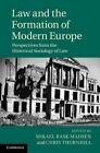 Law and the Formation of Modern Europe: Perspectives from the Historical Sociology of Law by Cambridge University Press (Hardback, 2014)