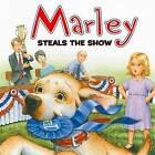 Marley Steals the Show by John Grogan (Paperback / softback)