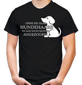 Ohne-ein-paar-Hundehaare-T-Shirt-Hund-Haustier-Geschenk-Maenner-Herren-Fun