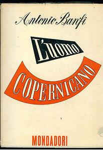 BANFI-ANTONIO-L-039-UOMO-COPERNICANO-MONDADORI-1950-I-EDIZ-IL-PENSIERO-CRITICO-XX