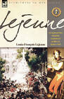 Lejeune - Vol.1: The Napoleonic Wars Through the Experiences of an Officer of Berthier's Staff by Louis-Francois Lejeune (Hardback, 2007)