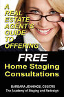 A Real Estate Agent's Guide to Offering Free Home Staging Consultations by Barbara J Jennings (Paperback / softback, 2010)