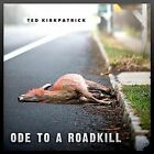 Ode to a Roadkill by Ted Kirkpatrick (CD, May-2010, CD Baby (distributor))